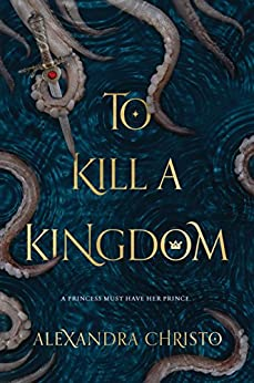 To Kill a Kingdom by [Christo, Alexandra]