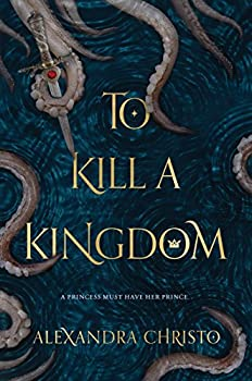 To Kill a Kingdom by Alexandra Christo fantasy book reviews