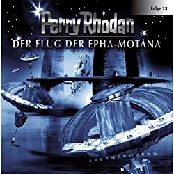 Der Flug der Epha-Motana (Perry Rhodan Sternenozean 13)