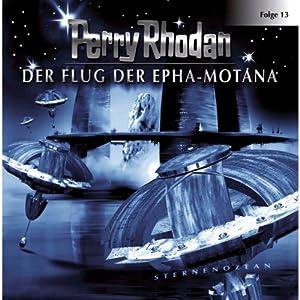 Der Flug der Epha-Motana (Perry Rhodan Sternenozean 13) Hörspiel