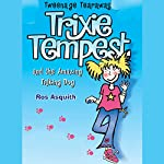 Trixie Tempest and the Amazing Talking Dog | Ros Asquith