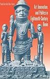 img - for Art, Innovation, and Politics in Eighteenth-Century Benin by Ben-Amos Paula G. Ben-Amos Girshick Paula (1999-08-01) Hardcover book / textbook / text book