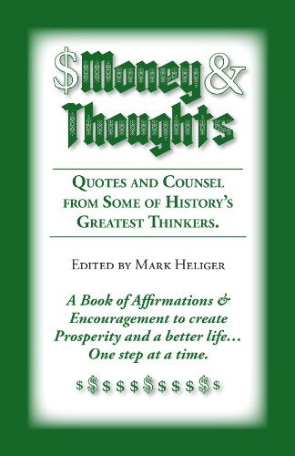 Money and Thoughts – Quotes and Counsel from Historys Greatest Thinkers