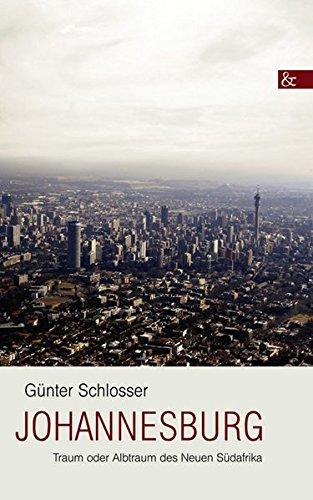 Johannesburg: Traum oder Albtraum des Neuen Südafrika Taschenbuch – 21. Mai 2010 Günter Schlosser Buch&Media 3865203728 General