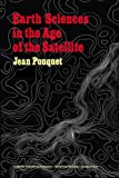 Earth Sciences in the Age of the Satellite, Pouquet, J., 9401021902