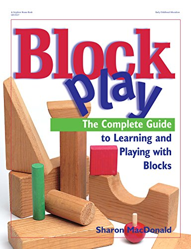 Block Play: The Complete Guide to Learning and Playing with Blocks ()
