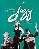 The Latin Influence on Jazz 9780840381767