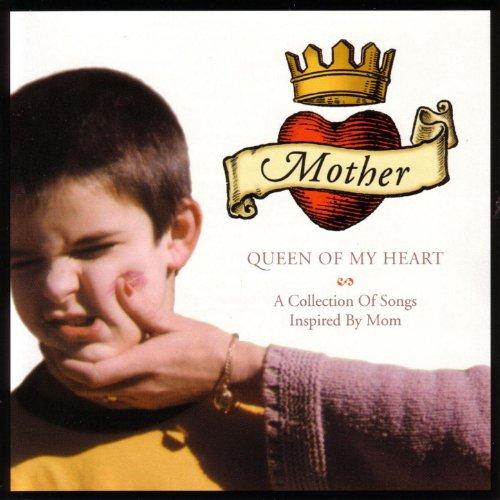Mother, Queen of My Heart: A C...