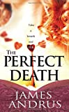 The Perfect Death, James Andrus, 078602769X