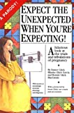 Expect the Unexpected When You're Expecting!, Eunice Glick, 0060951354