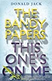 This One's on Me (The Bandy Papers Book 6)