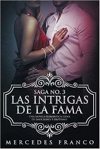 Las Intrigas de la Fama: Una novela romántica llena de emociones y ...