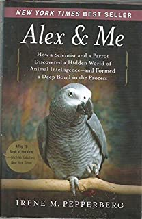 Alex & Me: How a Scientist and a Parrot Discovered a Hidden