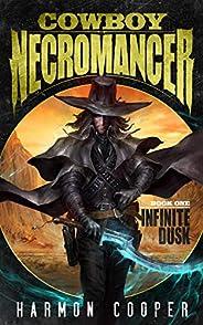 Cowboy Necromancer: Infinite Dusk (English Edition)