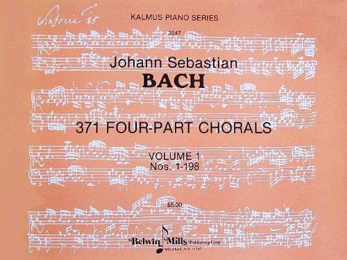 371 Four-Part Chorals, Vol. 1, Nos. 1-198 (Kalmus Piano Series, No. 3047)