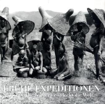 Frühe Expeditionen - Die Kamera entdeckt die Welt (Englisch) Gebundenes Buch – Januar 2011 Frechmann Kolon Gmbh 2809902593 Bildbände / Welt gesamt Pole