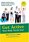 Product review for Get Active Your Body Needs You!: Simple and Easy Step by Step Guide to Better Health and Fitness