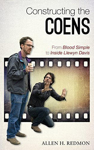 Constructing the Coens: From Blood Simple to Inside Llewyn Davis by Allen Redmon (2015-02-02)