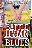The Battle Hymn Blues, Baker Lawley, 0615694802