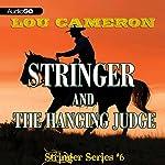 Stringer and the Hanging Judge: Stringer, Book 6 | Lou Cameron