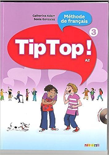 Tip Top 3 Methode De Francais A2 Livre De L Eleve