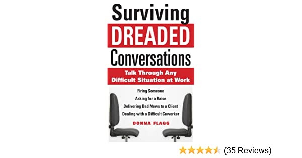 amazoncom surviving dreaded conversations how to talk through any difficult situation at work ebook donna flagg kindle store
