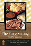 The Place Setting, Fred W. Sauceman, 0881461407