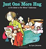 Just One More Hug: A For Better or For Worse Collection (For Better or for Worse Collections)