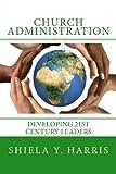 Church Administration, Shiela Y. Harris, 096793124X