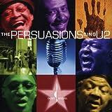 The Persuasions Sing U2