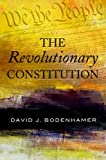 The Revolutionary Constitution, David J. Bodenhamer, 0195378334