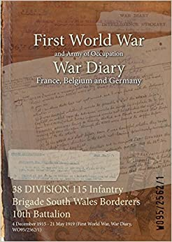 38 Division 115 Infantry Brigade South Wales Borderers 10th Battalion: 4 December 1915 - 21 May 1919 (First World War, War Diary, Wo95/2562/1)