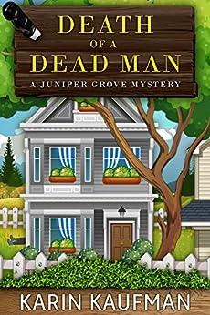Death of a Dead Man (Juniper Grove Cozy Mystery Book 1) by [Kaufman, Karin]
