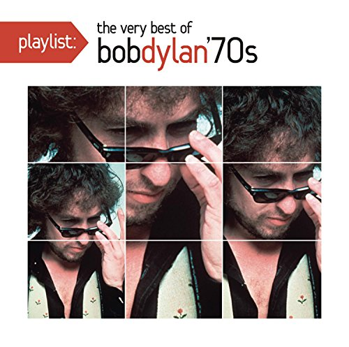 Playlist: The Very Best of Bob Dylan '70s (Bob Dylan The Very Best Of)