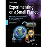 Experimenting on a Small Planet: A History of Scientific Discoveries, a Future of Climate Change and Global Warming