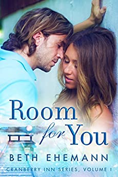 Room for You (Cranberry Inn Book 1) by [Ehemann, Beth]