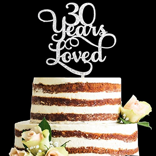 Silver Glitter Acrylic 30 Years Loved Cake Topper, 30th Birthday Anniversary Party Decorations (30, Silver)