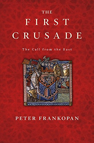 The First Crusade: The Call from the East (New York Times Best Sellers History)
