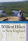 img - for Explorer's Guide 50 Best Hikes in New England: Day Hikes from the Forested Lowlands to the White Mountains, Green Mountains, and more (Explorer's 50 Hikes) by Marty Basch (2014-06-02) book / textbook / text book
