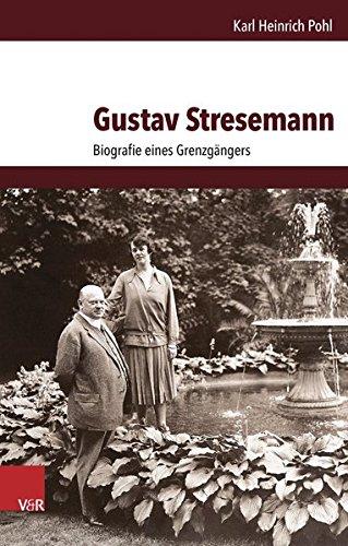 Gustav Stresemann: Biografie eines Grenzgängers Gebundenes Buch – 16. September 2015 Karl Heinrich Pohl Vandenhoeck & Ruprecht 3525300824 Geschichte / 20. Jahrhundert