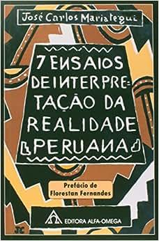 7 Ensaios de Interpretação da Realidade Peruana