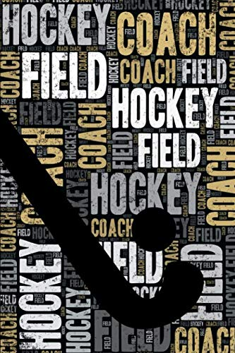 Field Hockey Coach Journal: Cool Blank Lined Field Hockey Lovers Notebook For Coach and Hockey Player