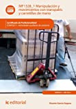 Manipulación y movimientos con transpalés y carretillas de mano. COMT0211 (Spanish Edition)
