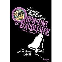 Les désastreuses aventures des orphelins Baudelaire - Nº 12: Le pénultième péril