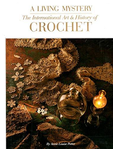 A Living Mystery: The International Art & History of Crochet
