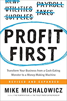 Profit First: Transform Your Business from a Cash-Eating Monster to a Money-Making Machine Book Cover