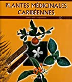Plantes médicinales caribéennes : Tome 2