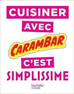 Cuisiner avec Carambar cest SIMPLISSIME