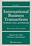 img - for International Business Transactions: Problems, Cases, and Materials Documents Supplement 3rd edition by Daniel C.K. Chow, Thomas J. Schoenbaum (2015) Paperback book / textbook / text book