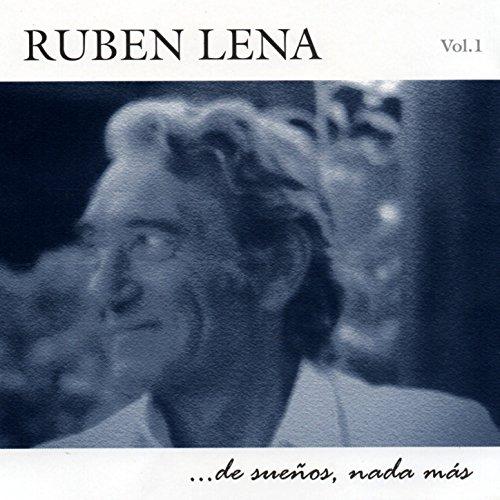Ruben Lena ...De Sueños, Nada Más, Vol. 1
